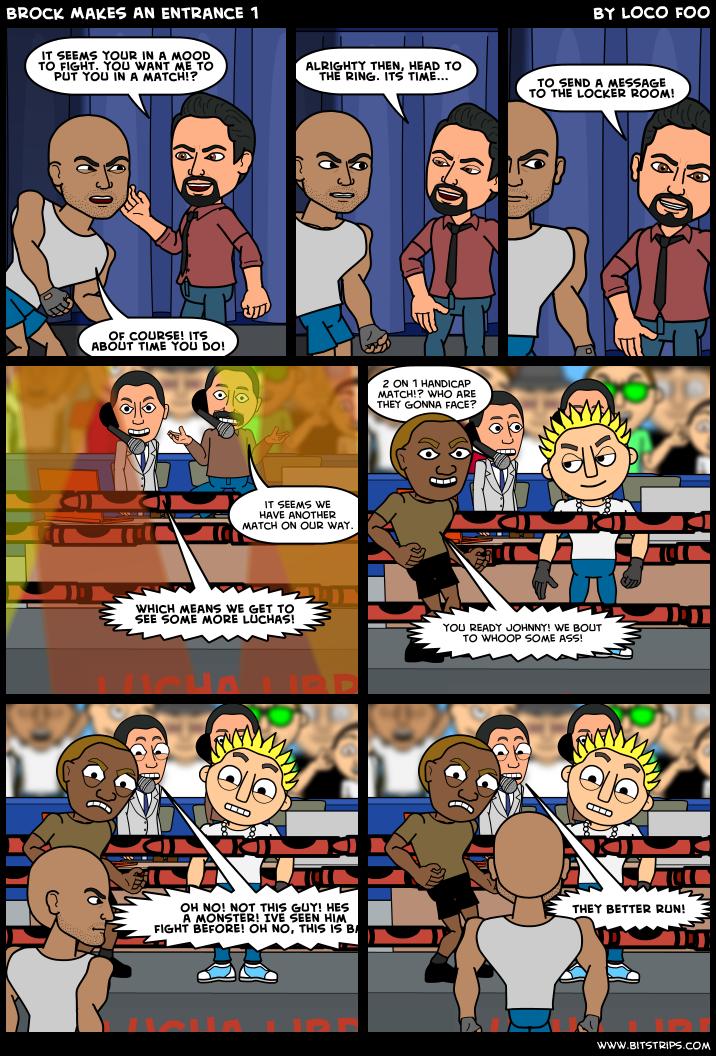Brock Makes An Entrance 1