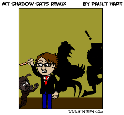My Shadow Says Remix