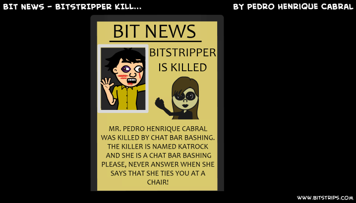 BIT NEWS - BITSTRIPPER KILL...