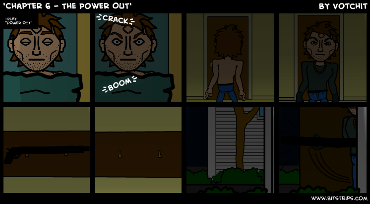 'Chapter 6 - The Power Out'