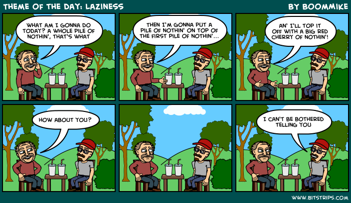 Theme of the day: Laziness