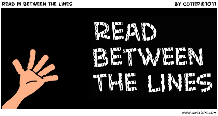 read in between the lines