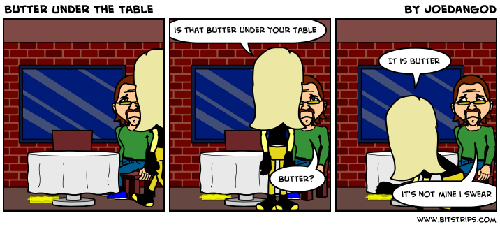 Butter Under The Table
