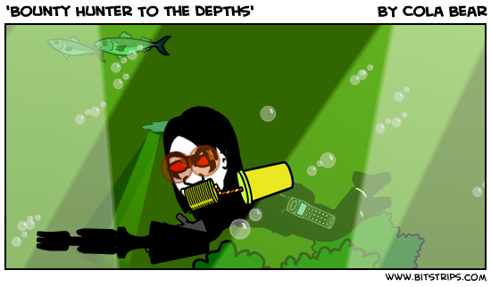 'Bounty Hunter To the Depths'