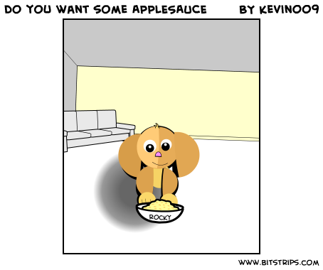 do you want some APPLESAUCE