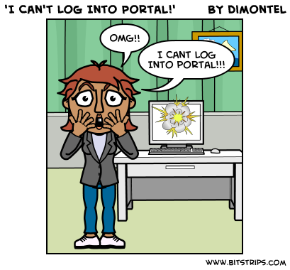 'I Can't Log Into Portal!'