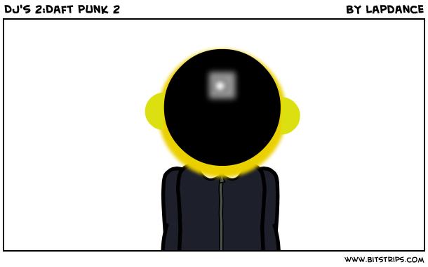 DJ's 2:Daft punk 2