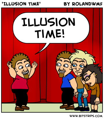 'Illusion Time'