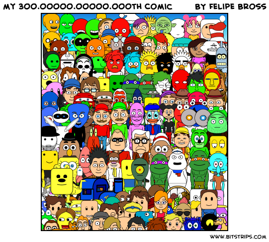 my 300.00000.00000.000th Comic