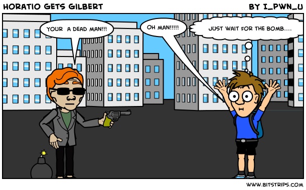 Horatio Gets Gilbert