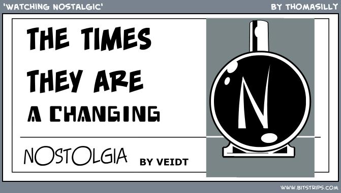 'Watching Nostalgic'