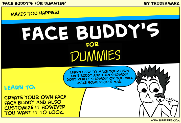 'FACE BUDDY'S FOR DUMMIES'