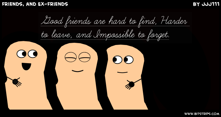 Friends, and Ex-Friends