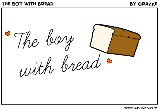 The boy with bread