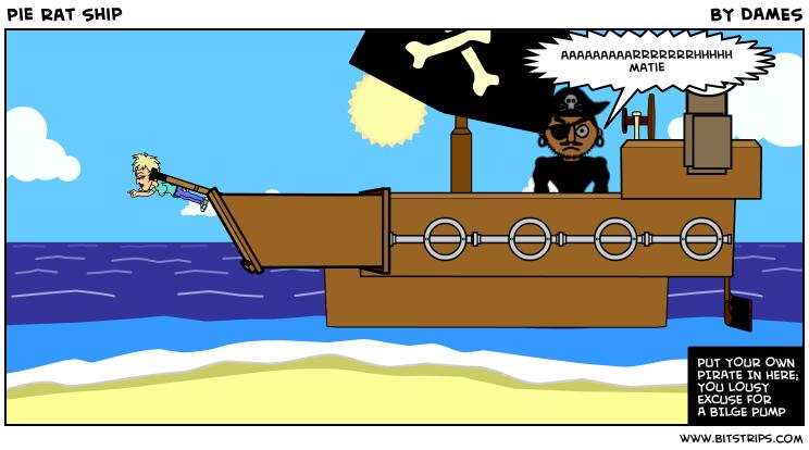 Pie Rat Ship