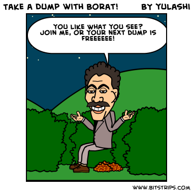 Take a Dump with Borat!