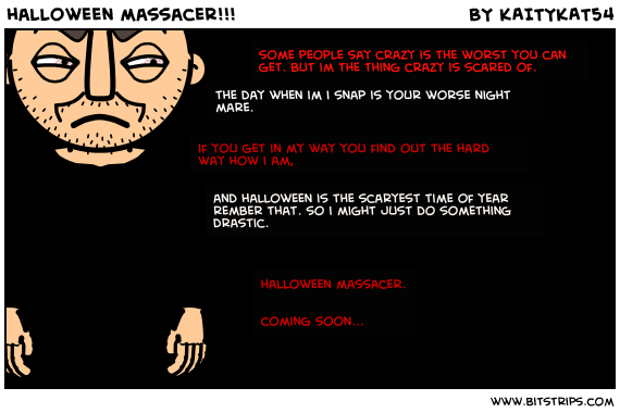 halloween massacer!!!