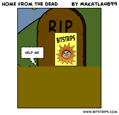 Home from the dead