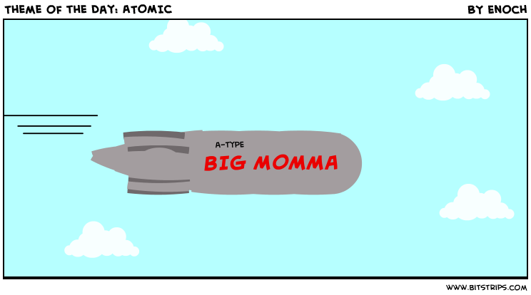 Theme of the Day: ATOMIC