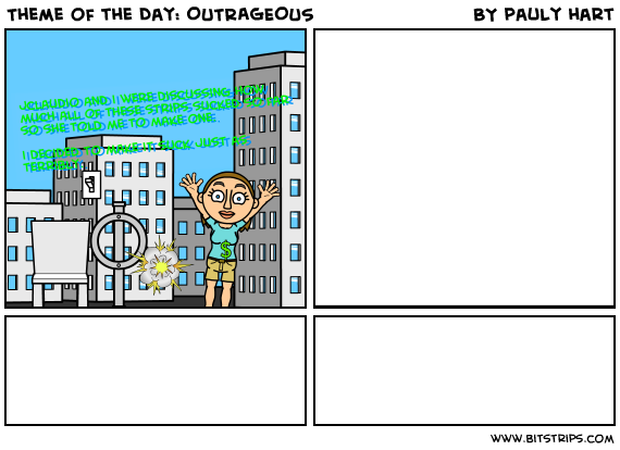 Theme of the Day: OUTRAGEOUS
