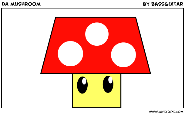 Da mushroom
