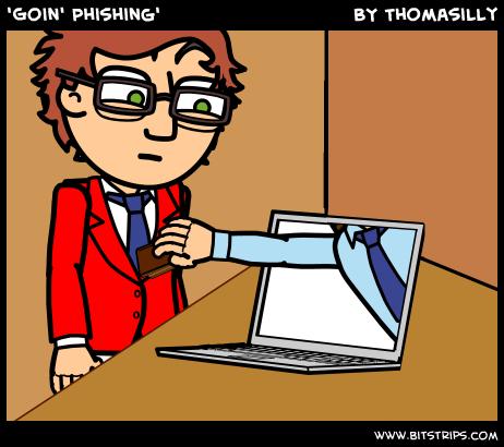 'Goin' Phishing'