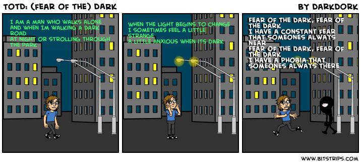 TotD: (fear of the) DARK