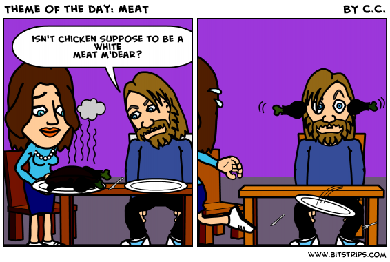 Theme of the day: MEAT