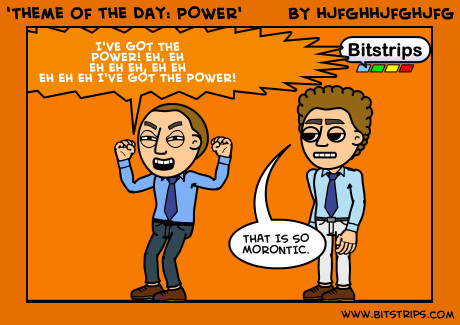 'Theme of the Day: POWER'