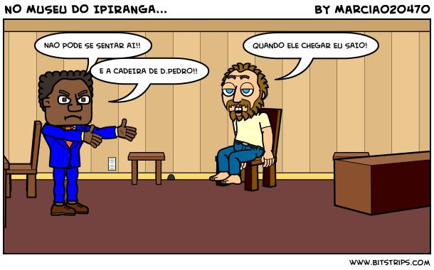 NO MUSEU DO IPIRANGA...