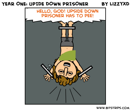 YEAR ONE: UPIDE DOWN PRISONER