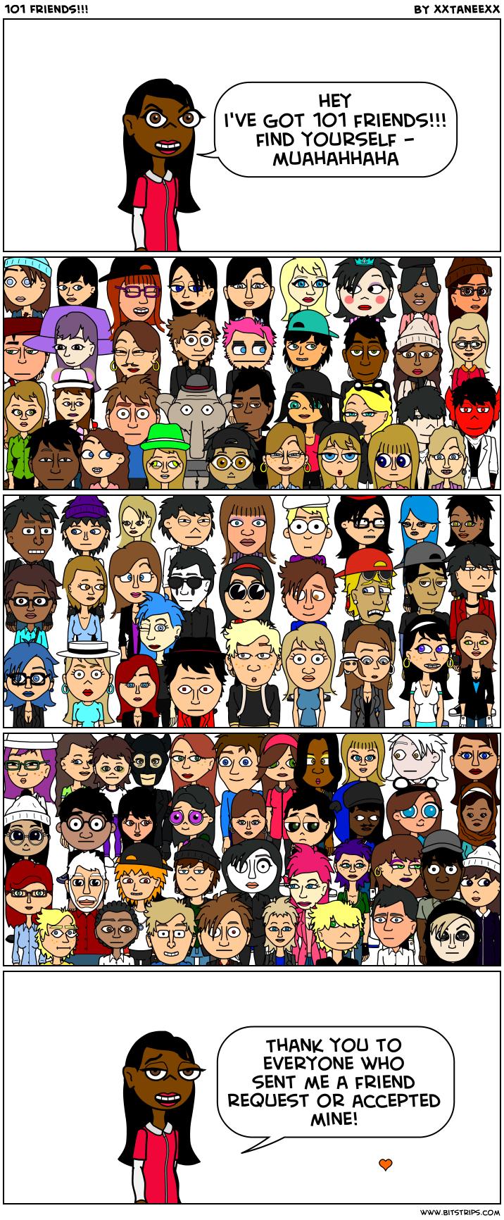 101 Friends!!!