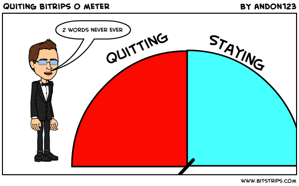 quiting bitrips o meter