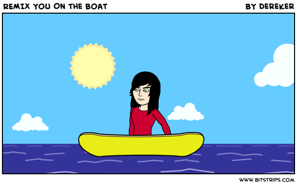 REMIX You On the boat