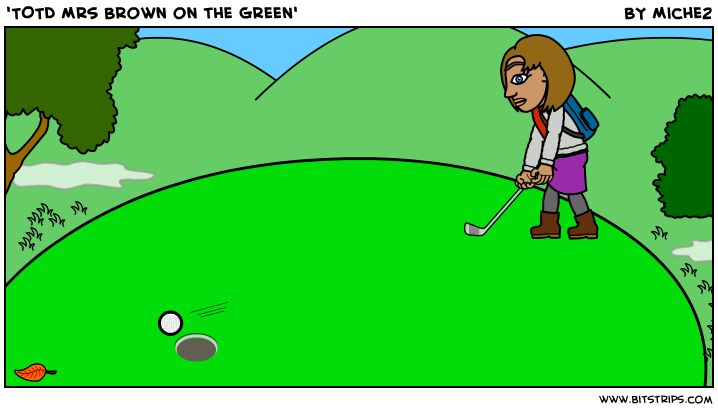 'TOTD Mrs Brown on the Green'