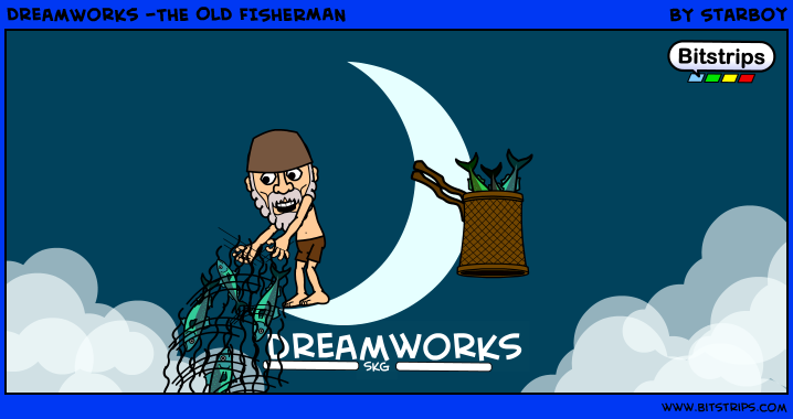 DreamWorks -THE OLD FISHERMAN