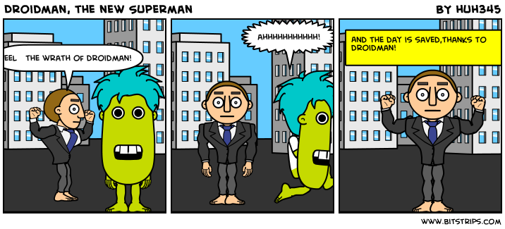 Droidman, the new Superman