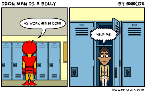 IRON MAN IS A BULLY
