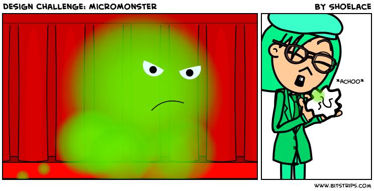 Design Challenge: MicroMonster