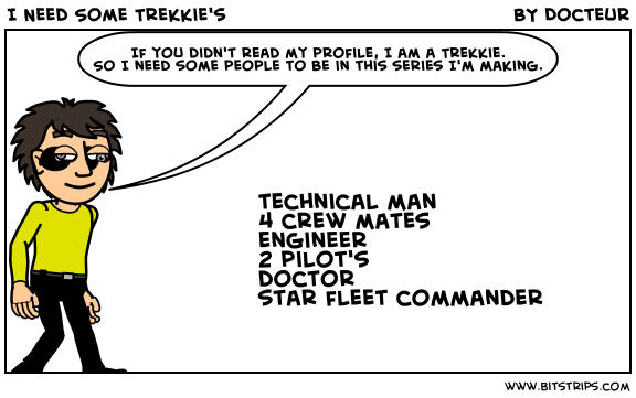 I Need Some Trekkie's~