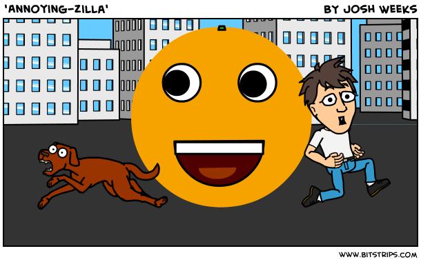 'Annoying-Zilla'