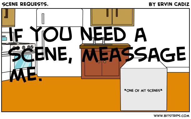 Scene requests.