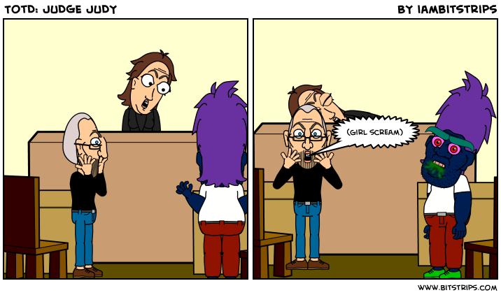 TotD: JUDGE JUDY