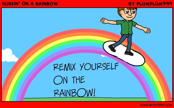 Surfin' On A Rainbow
