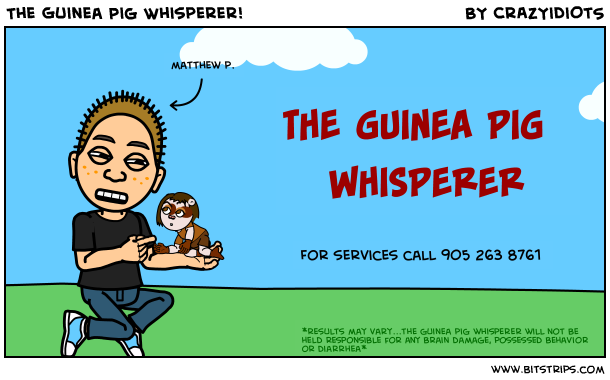 The Guinea Pig Whisperer!
