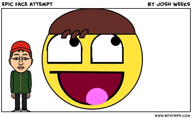 epic face attempt