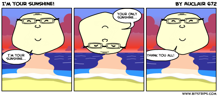 I'm your sunshine!
