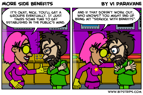 More Side Benefits