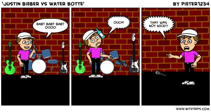 'Justin bieber vs water botte'