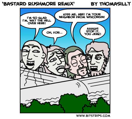 'Bastard Rushmore Remix'